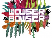 Wowser Bowser self titled cover