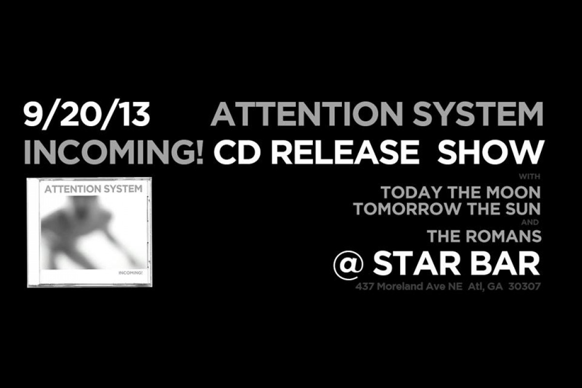 MUST SEE SHOW: Attention System (Album Release) + Today the Moon, Tomorrow the Sun + The Romans at the Star Bar on Fri 9/20/13