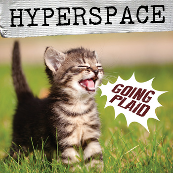 "hyperspace ""going plaid"" cover"