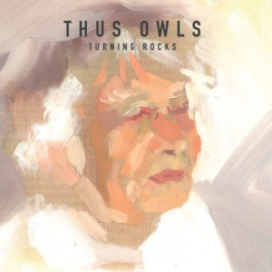 "Thus Owls ""turning rocks"" cover"