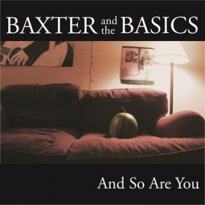 "Baxter and the basics ""and so are you"" cover"