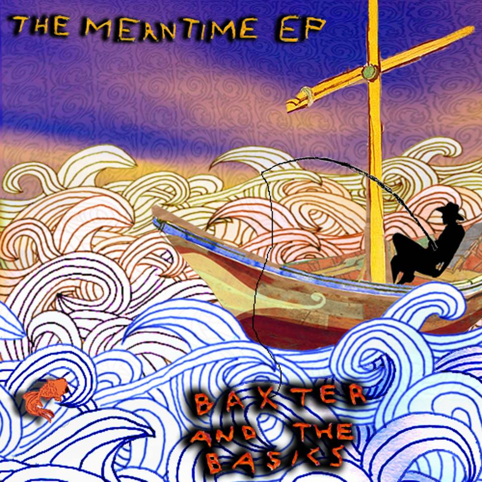Baxter and the basics meantime ep