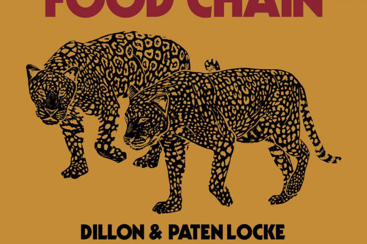 "STREAM & BUY :: ""Food Chain"" from Dillon & Paten Locke"