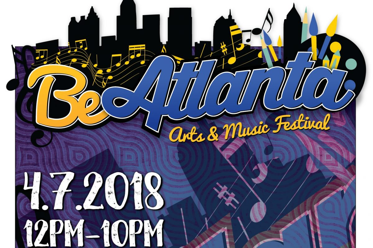 The BeAtlanta Music and Arts Festival – April 7th 2018 – DETAILS SOON