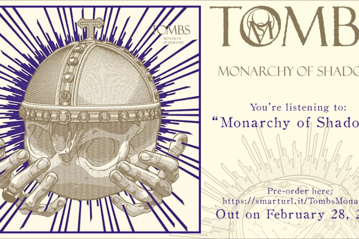 "PRESS RELEASE :: TOMBS Announce North American Tour in Support of Napalm Death + Stream their new track ""Monarchy of Shadows"""